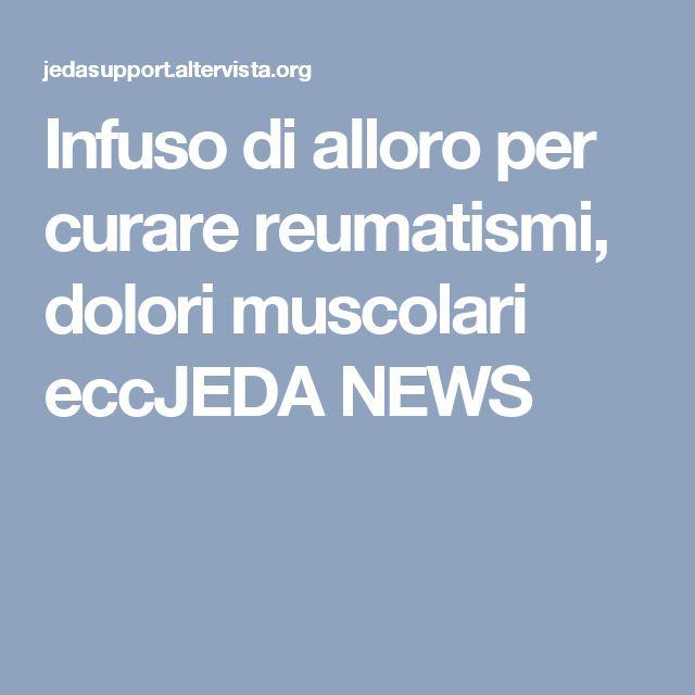 Infuso di alloro per curare reumatismi, dolori muscolari eccJEDA NEWS