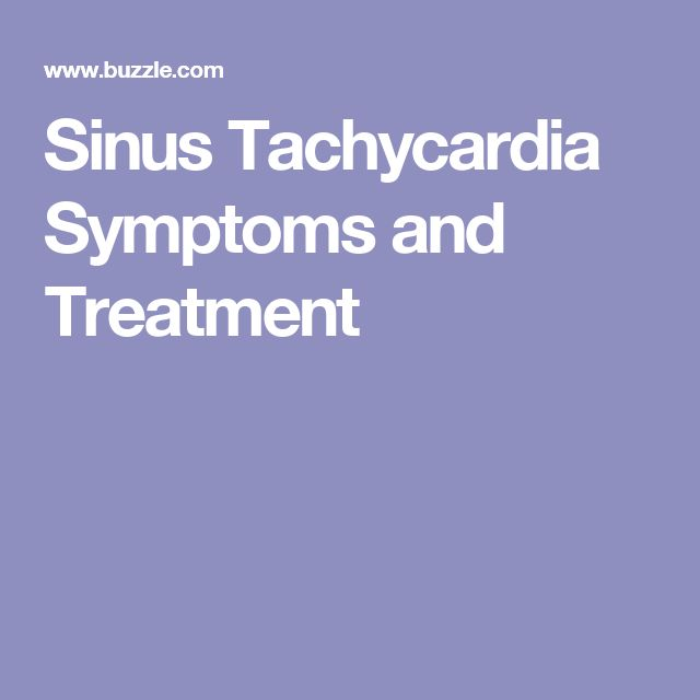 Sinus Tachycardia Symptoms and Treatment