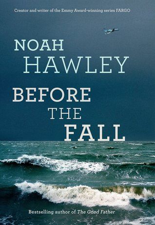 Before the Fall by Noah Hawley. A private jet plunges into the sea.The only survivors are down-on his luck artist Scott Burroughs and JJ Bateman, the four year old son of a super-rich TV executive. For saving the boy, Scott is suddenly a hero.And then, as the official investigation is rapidly overtaken by a media frenzy, it seems he may also be a villain.