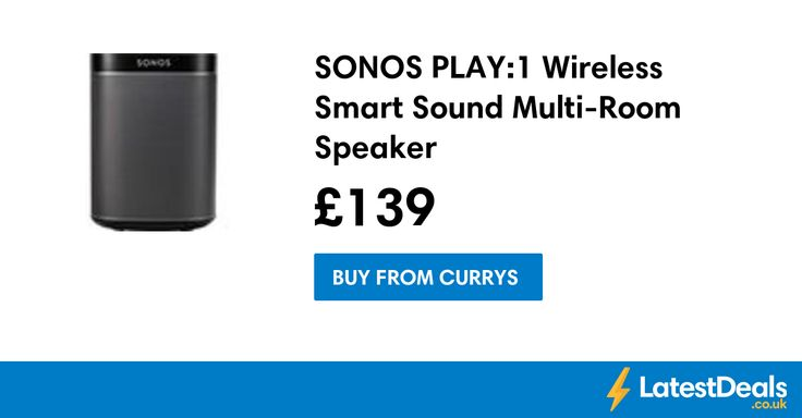 SONOS PLAY:1 Wireless Smart Sound Multi-Room Speaker, £139 at Currys