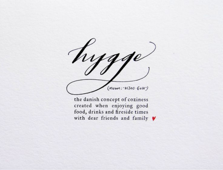 I learnt a new word today.       Hygge . (Pronounced hooguh)     Without realising it - I've been practising the very Danish art of 'well-b...