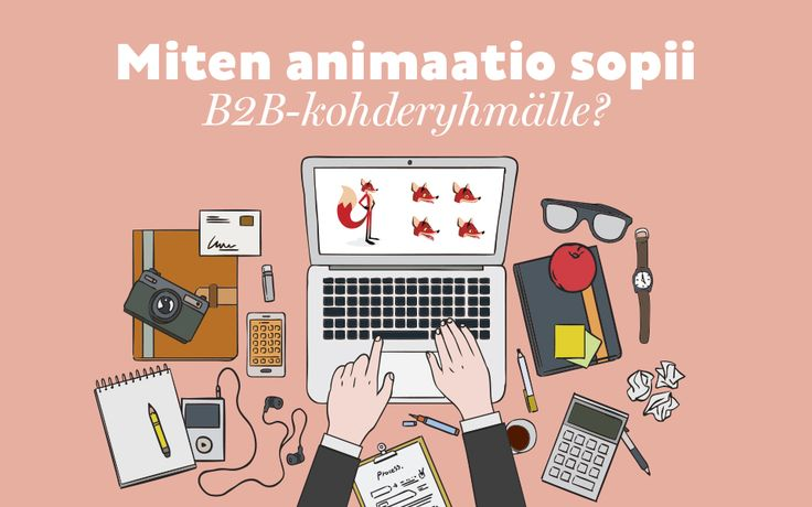 I was asked to write about animation. I wanted to narrow the perspective and chose to study wheather B2B works as the target group for animation.