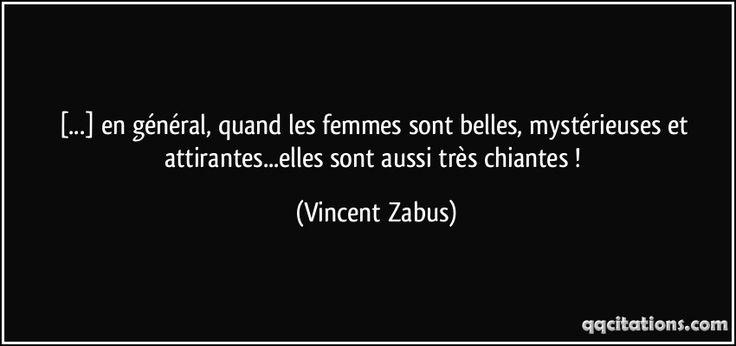 [...] en général, quand les femmes sont belles, mystérieuses et attirantes...elles sont aussi très chiantes ! (Vincent Zabus) #citations #VincentZabus