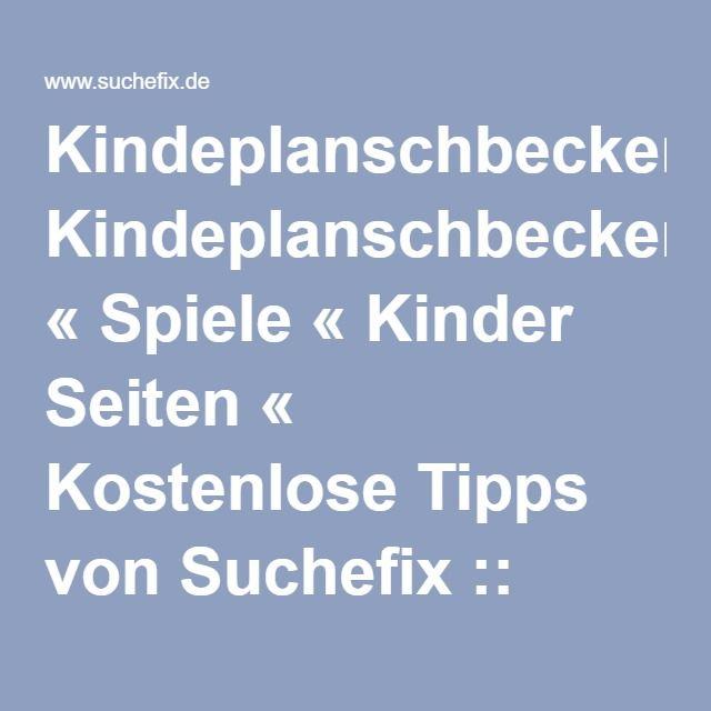 #Kindeplanschbecken « Spiele « #Kinder Seiten « Kostenlose Tipps von Suchefix:: Powered by Suchefix.de