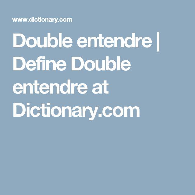 Double entendre | Define Double entendre at Dictionary.com