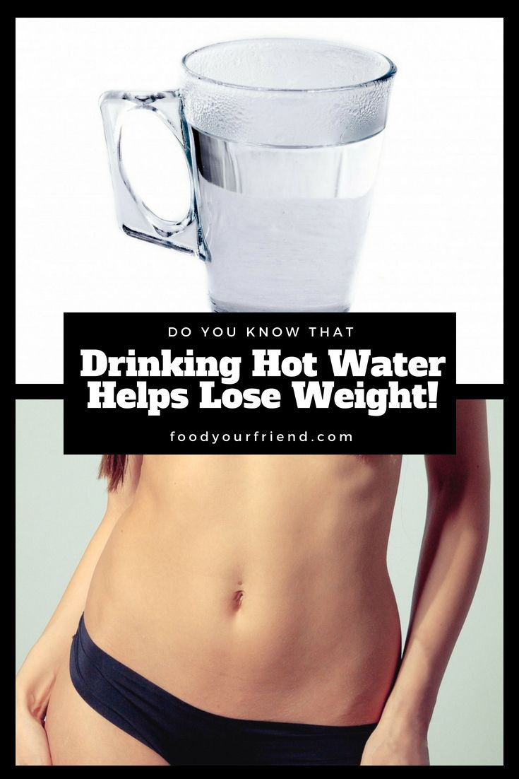 Drinking Hot Water Helps Lose Weight Beautiful Kitchen Pinterest