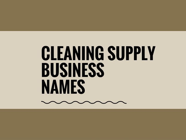 A Creative name is the most important function of Every Company. Check Creative Cleaning supply business names ideas for your Inspiration.