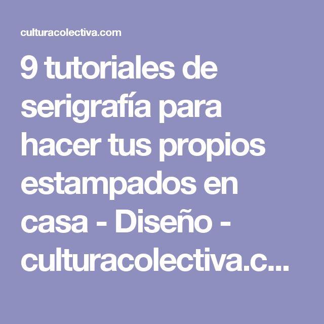 9 tutoriales de serigrafía para hacer tus propios estampados en casa - Diseño - culturacolectiva.com