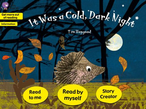 Collins Big Cat: It Was a Cold, Dark Night Story Creator ($0.00) • An animated, interactive book that brings the story to life • Audio narration, music and sound effects to aid language learning – read along with the narration as the words are highlighted  • Opportunities to develop speaking and listening skills by recording your own narration and sound effects - perfect for storytelling and to hear progression • Hidden surprises to discover on every page and a Collins Big Cat quiz