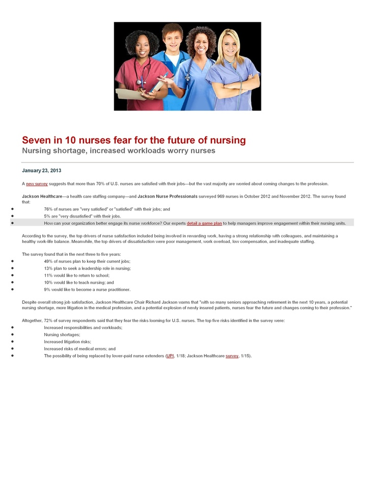 the issue of nursing shortage in the It is considered both a supply and a demand shortage, combining a broad range of issues that include: steep population growth in several states, a diminishing pipeline of new students to nursing, an aging workforce and a baby boom bubble that will require intense health care services.