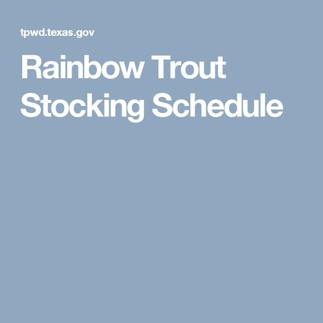 Rainbow Trout Stocking Schedule
