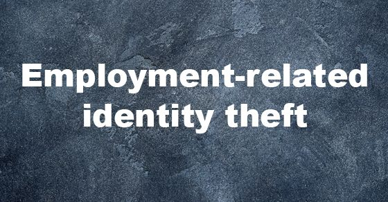 """Audit finds IRS processes insufficient in identifying employment identity theft victims. Employment-related identity theft occurs when an identity thief uses another person's identity to gain employment. A Treasury Inspector General for Tax Administration (TIGTA) audit discovered 497,000 victims """"who did not have a tax account in Processing Year 2015"""" and """"were not identified even though...thieves electronically filed tax returns with evidence that they used the victims' Social Security…"""