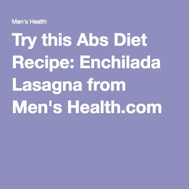 Try this Abs Diet Recipe: Enchilada Lasagna from Men's Health.com