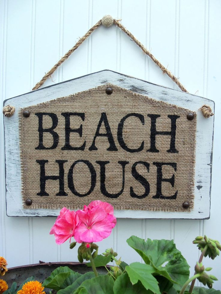 BURLAP BEACH HOUSE Shabby Cottage style. I like the sign idea, but would change what it says.