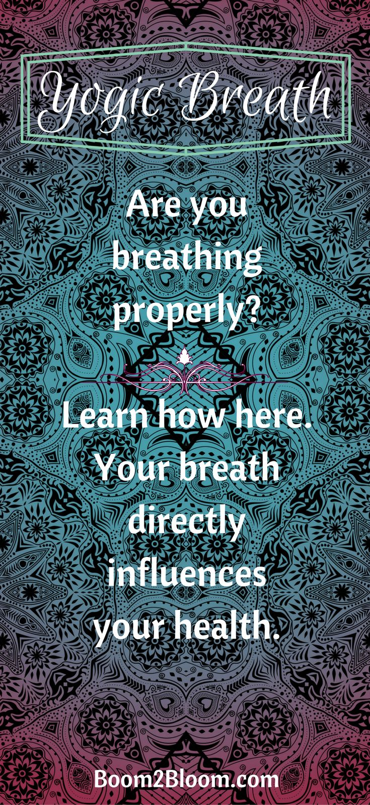 Yogic Breath-Learn how to breath properly to optimize the health benefits of this simple, yet life changing tool! #MentalHealth #HolisticHealth #AnxietyRelief #HelpfForAnxiety #PanicDisorder