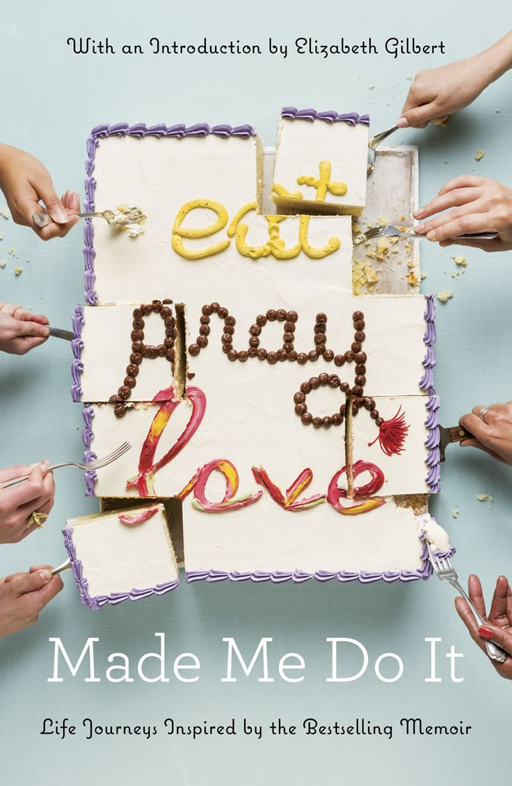 'Eat Pray Love Made Me Do It': Really? We need to talk.
