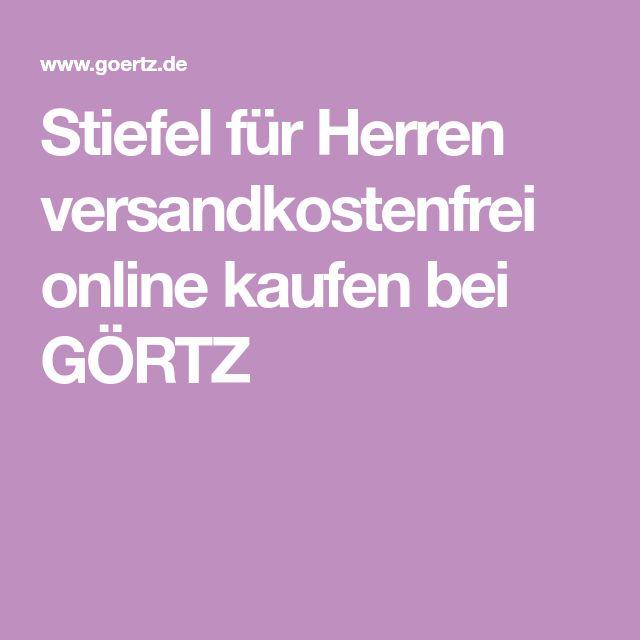 Stiefel für Herren versandkostenfrei online kaufen bei GÖRTZ