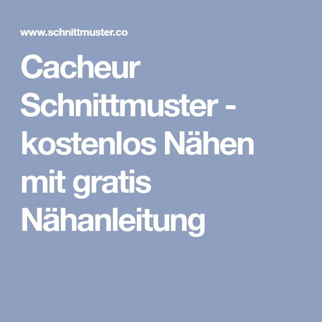 Cacheur Schnittmuster - kostenlos Nähen mit gratis Nähanleitung
