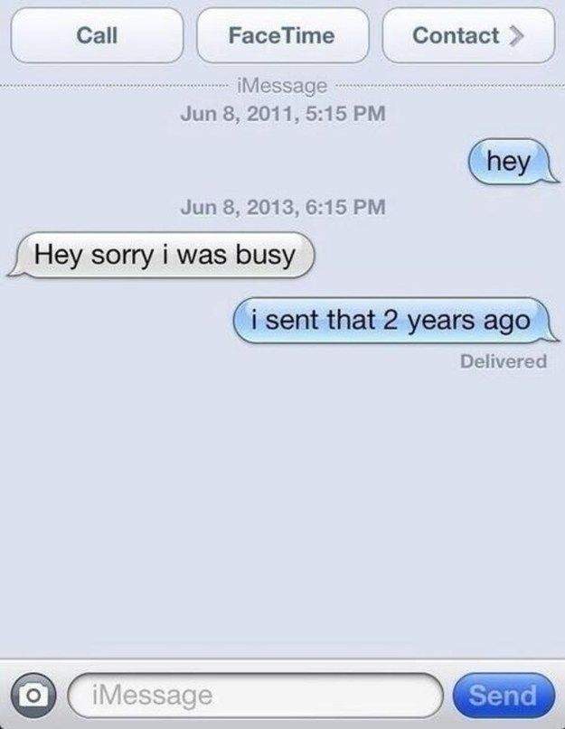 This is how I feel when I text you and it takes you longer than 90 seconds to respond :-)