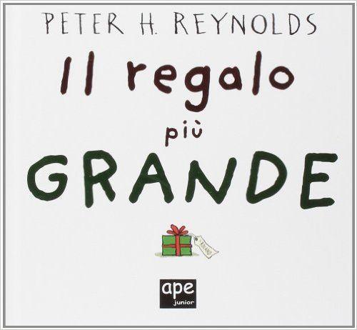 Amazon.it: Il regalo più grande - Peter H. Reynolds, M. Barigazzi - Libri