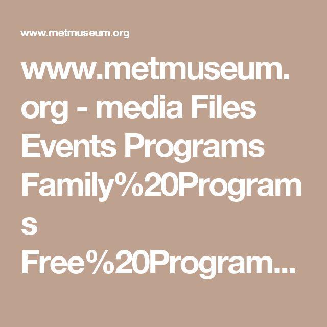 www.metmuseum.org - media Files Events Programs Family%20Programs Free%20Programs%20Families%20Teens.pdf