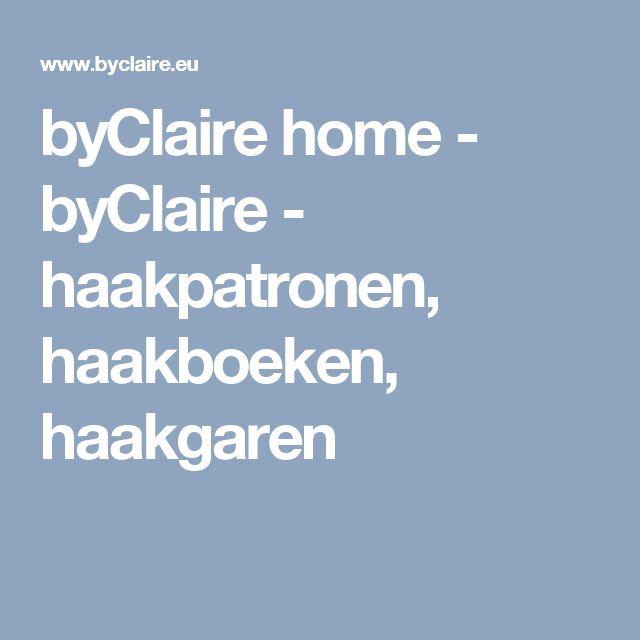 byClaire home - byClaire - haakpatronen, haakboeken, haakgaren