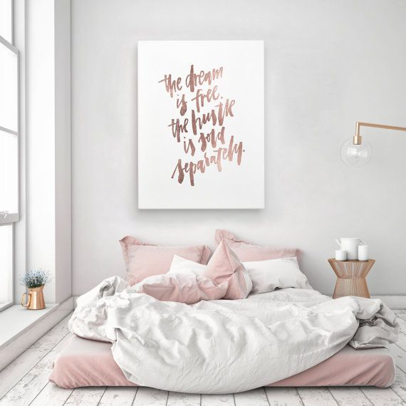 The Dream Is Free The Hustle Sold Separately Motivation Handlettered Calligraphic Rose Gold Quote Poster Prints Printable Wall Decor Art