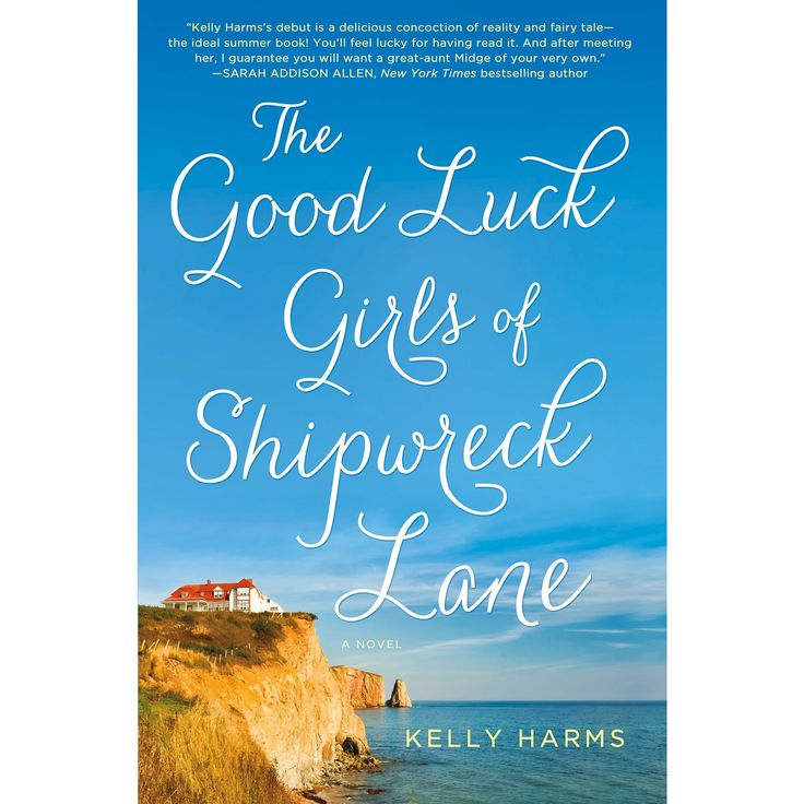 The Good Luck Girls of Shipwreck Lane (Reprint) (Paperback) by Kelly Harms