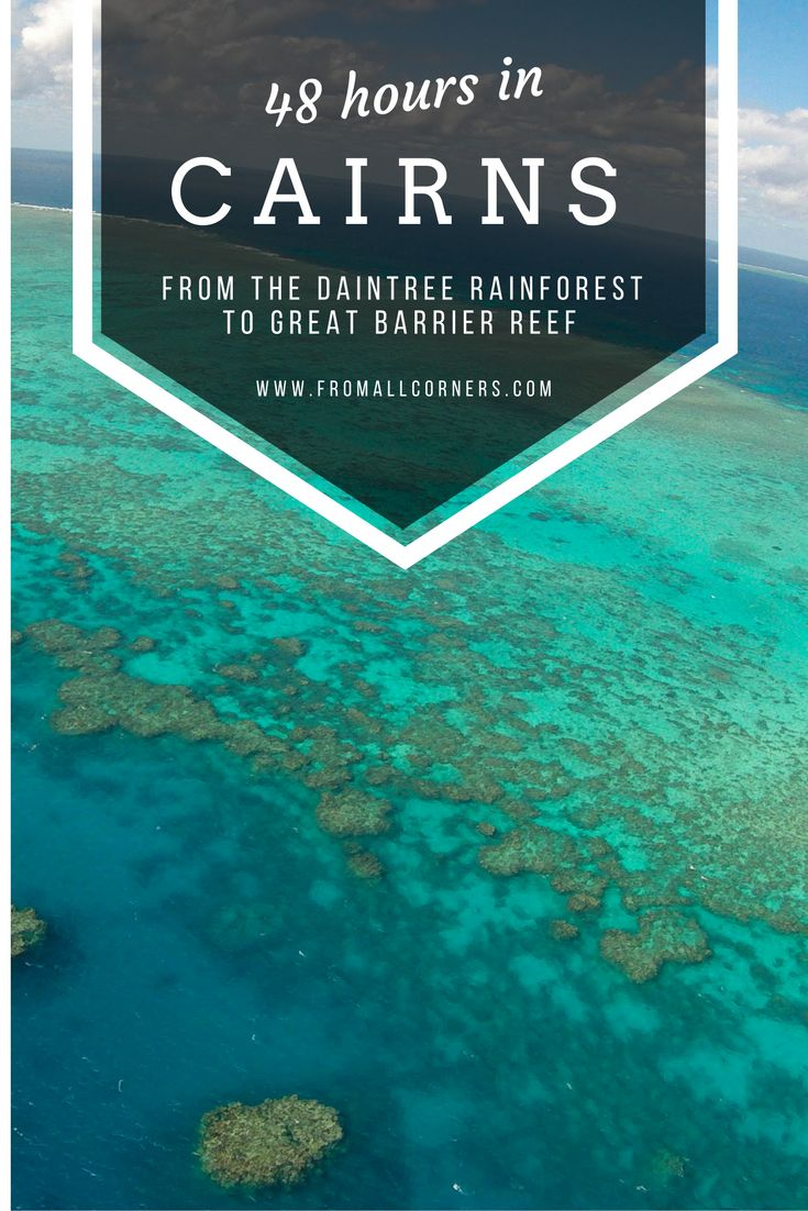 From the Daintree Rainforest to Great Barrier Reef: 48 hours in Cairns, Queensland