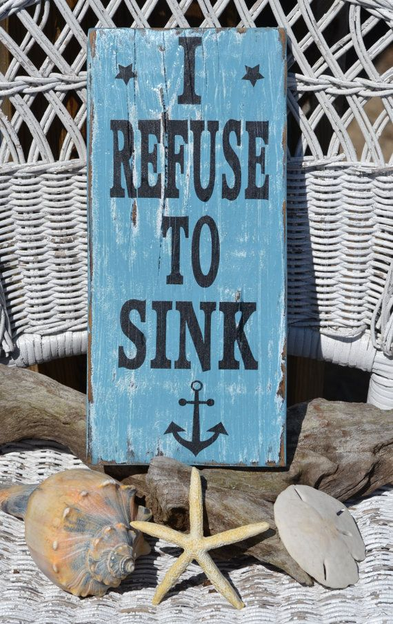 Beach Sign,  I Refuse To Sink Beach Decor, Hand Painted, Reclaimed Beach Wood Sign by CarovaBeachCrafts  FB - Carova Beach Crafts
