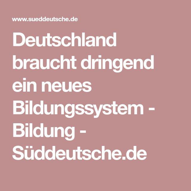 Deutschland braucht dringend ein neues Bildungssystem - Bildung - Süddeutsche.de