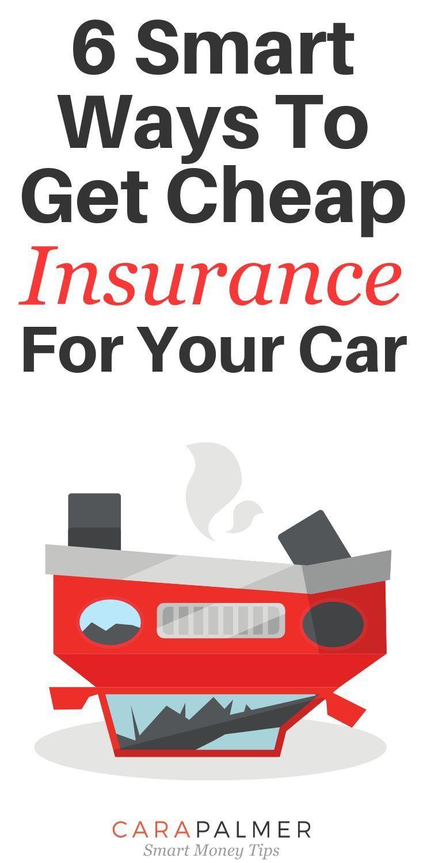 6 Smart Ways To Get Cheap Car Insurance In 2020 Cheap Car