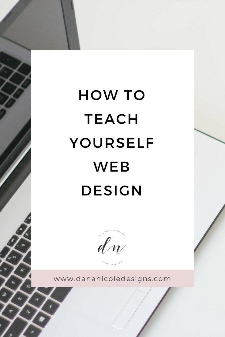 How To Easily Teach Yourself Web Design Web Design Quotes Web Design Tips Learning Web