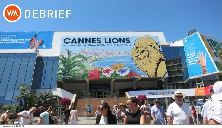 cannes-debrief-2013 by The VIA Agency via Slideshare