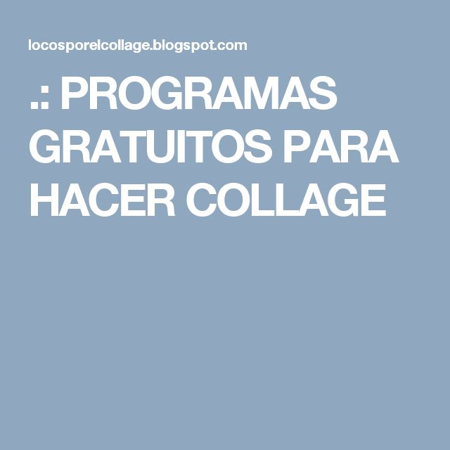 .: PROGRAMAS GRATUITOS PARA HACER COLLAGE