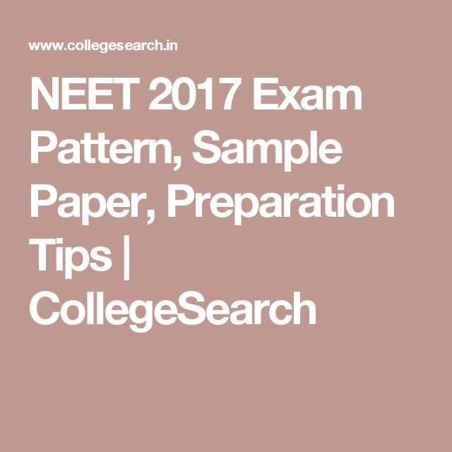 NEET 2017  Exam Pattern, Sample Paper, Preparation Tips | CollegeSearch