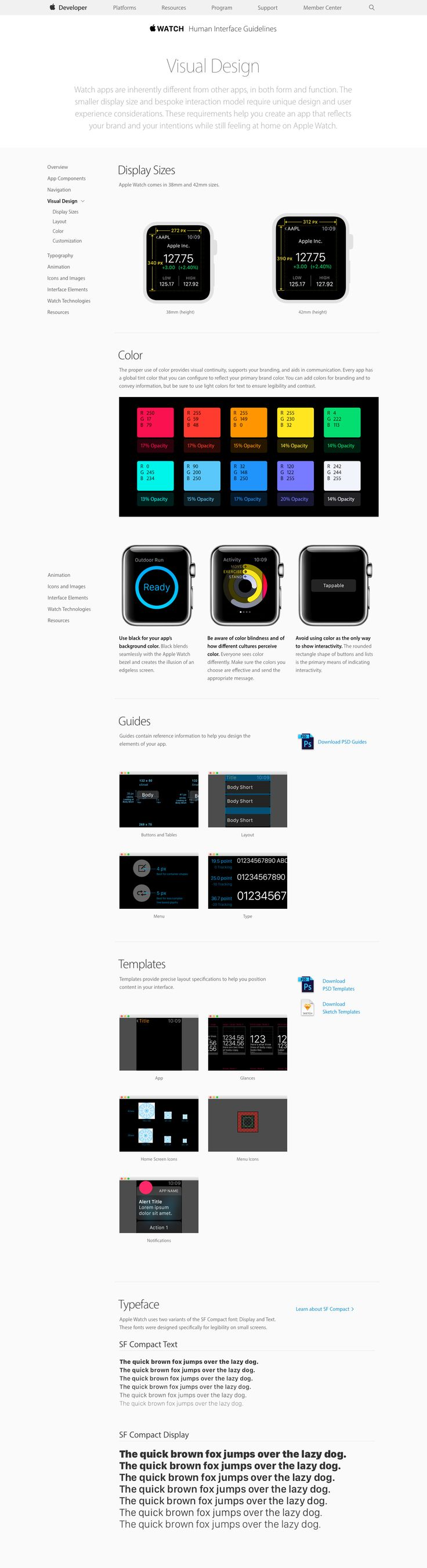 Apple Watch Human Interface Guidelines. The watch design guide is probably the most informative one from all Apple's products. The guideline includes everything you would expect: components, nav system, visual, typography, motion, icons and etc... There is even a resources section where you can download PSD templates. #designguide