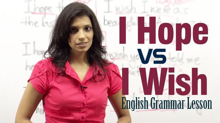 Difference between ' I Hope ' and ' I Wish ' - English Grammar lesson -         Repinned by Chesapeake College Adult Ed. We offer free classes on the Eastern Shore of MD to help you earn your GED - H.S. Diploma or Learn English (ESL) .   For GED classes contact Danielle Thomas 410-829-6043 dthomas@chesapeke.edu  For ESL classes contact Karen Luceti - 410-443-1163  Kluceti@chesapeake.edu .  www.chesapeake.edu