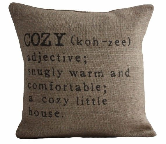 cute but would in fact but much cozier if they were on something other than burlap.
