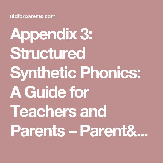 Appendix 3: Structured Synthetic Phonics: A Guide for Teachers and Parents – Parent's Guide