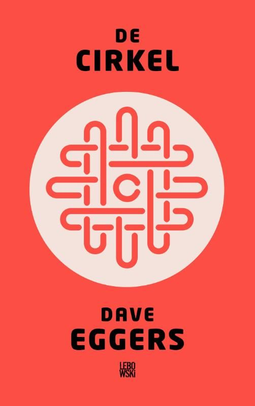 De cirkel | Dave Eggers. Voorspelbaar en niet realistisch (ongeloofwaardig).
