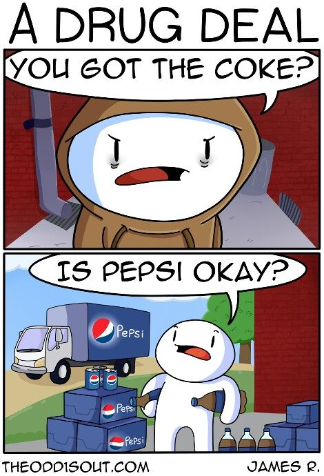 "A #Drug #Deal ""You got the #coke?"" ""Is #Pepsi #okay?"" Uploaded by Euginia Amanda #yjn"