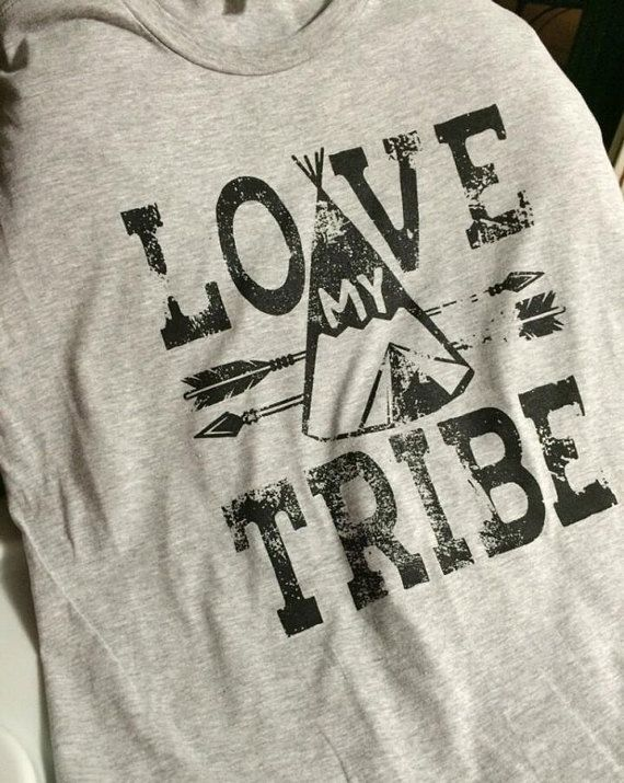 love my tribe t shirt - Shirt Design Ideas