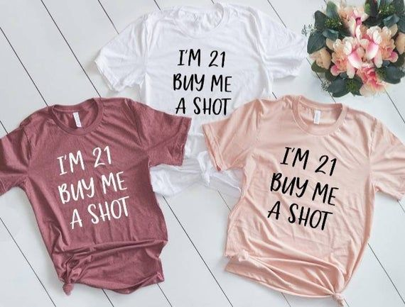 I'm 21 buy me a shot birthday tshirt | 21st birthday drinking shirt | Happy 21st birthday shirt gift
