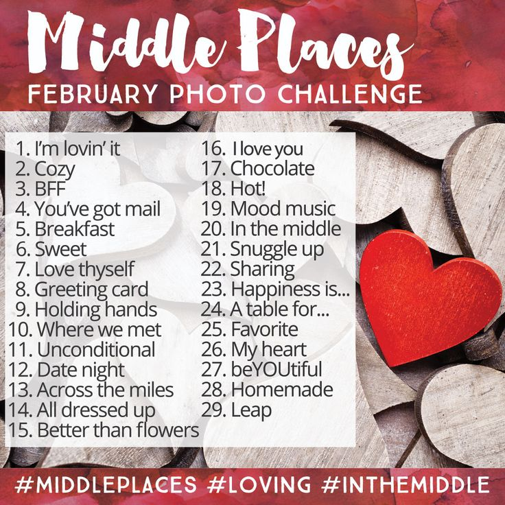 February 2016 Photo Challenge at Middle Places is all about LOVE.  These photo challenges are a great way to document life, to remember to be grateful for the little things and to share what you love. If you're not on Instagram, take the photos anyway and share on Facebook, Twitter, or even better … print them out and display them on the wall or in a book.