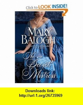 The Secret Mistress (The Mistress) (9780385343312) Mary Balogh , ISBN-10: 0385343310  , ISBN-13: 978-0385343312 ,  , tutorials , pdf , ebook , torrent , downloads , rapidshare , filesonic , hotfile , megaupload , fileserve