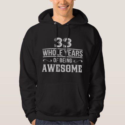 Awesome Costume For 33rd Birthday. Great T-Shirt. Hoodie - giftidea gift present idea number 33 thirty-third thirty thirtythird bday birthday 33rdbirthday party anniversary 33rd