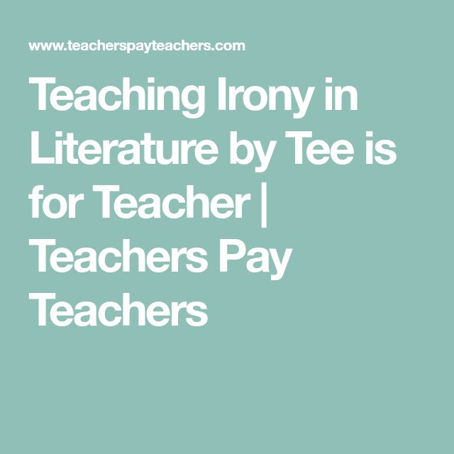 Teaching Irony in Literature by Tee is for Teacher | Teachers Pay Teachers