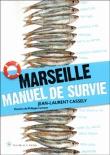 Marseille, manuel de survie -  Jean-Laurent Cassely - #Marseille #livres