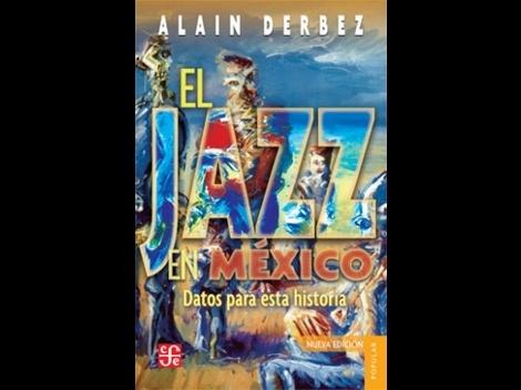 Alain Derbez narra y documenta la historia del jazz en México